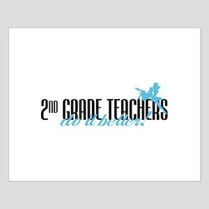2nd Grade Teachers Do It Better! Small Poster