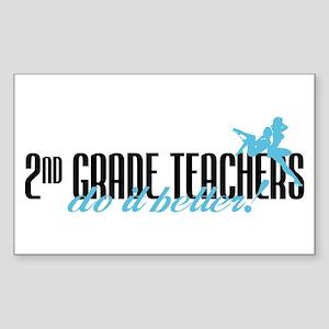 2nd Grade Teachers Do It Better! Sticker (Rectangl