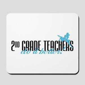 2nd Grade Teachers Do It Better! Mousepad
