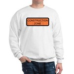 Construction Zone Sign Sweatshirt