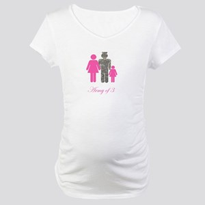 Army of 3 (baby girl) Maternity T-Shirt