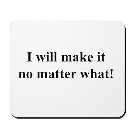 I Will Make It! black txt Mousepad