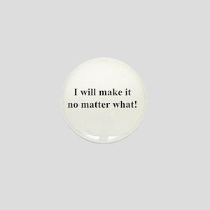 I Will Make It! black txt Mini Button