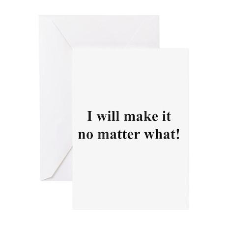 I Will Make It! black txt Greeting Cards (Pk of 20
