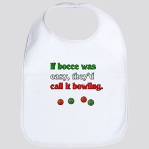 If bocce was easy, they would call it bowling. Bib