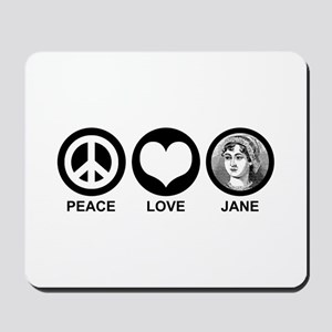Peace Love Jane Mousepad
