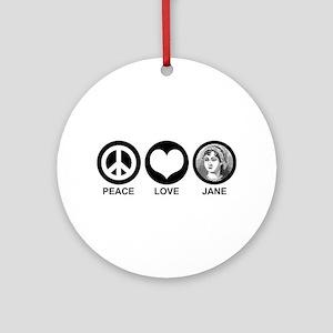Peace Love Jane Ornament (Round)