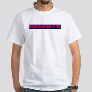 mission accomplished White T-Shirt