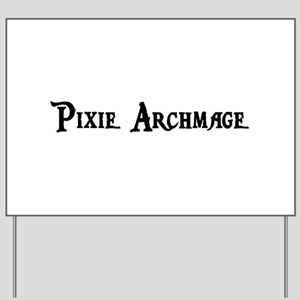 Pixie Archmage Yard Sign