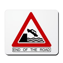 End of the Road sign - Mousepad