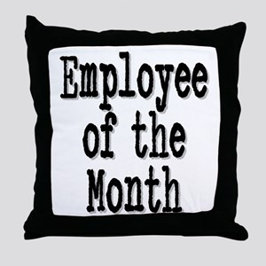 """Employee of the Month"" Throw Pillow"