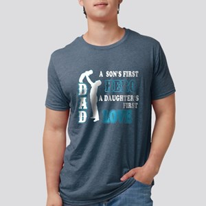 DAD First Hero First Love T-Shirt