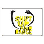 Shut Up And Dance Banner