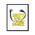 Shut Up And Dance Framed Panel Print