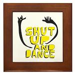 Shut Up And Dance Framed Tile