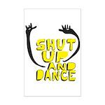 Shut Up And Dance Mini Poster Print