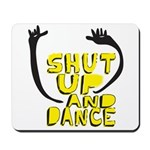 Shut Up And Dance Mousepad