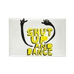 Shut Up And Dance Rectangle Magnet (100 pack)