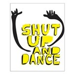 Shut Up And Dance Small Poster