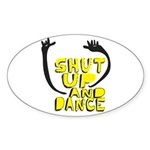 Shut Up And Dance Oval Sticker (50 pk)