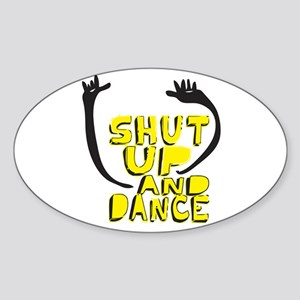 Shut Up And Dance Oval Sticker