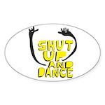 Shut Up And Dance Oval Sticker
