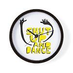 Shut Up And Dance Wall Clock