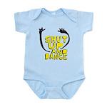 Shut Up And Dance Infant Bodysuit