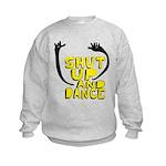 Shut Up And Dance Kids Sweatshirt