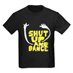 Shut Up And Dance Kids Dark T-Shirt