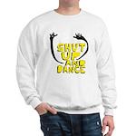 Shut Up And Dance Sweatshirt