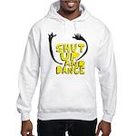 Shut Up And Dance Hooded Sweatshirt