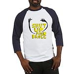Shut Up And Dance Baseball Jersey