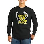 Shut Up And Dance Long Sleeve Dark T-Shirt