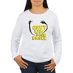 Shut Up And Dance Women's Long Sleeve T-Shirt
