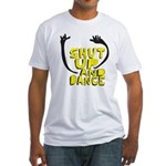 Shut Up And Dance Fitted T-Shirt