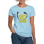 Shut Up And Dance Women's Light T-Shirt