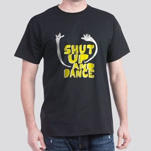 Shut Up And Dance Dark T-Shirt