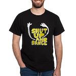 Shut Up And Dance Dark T-Shirt