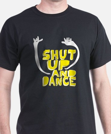 Shut Up And Dance T-Shirt