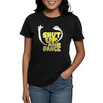 Shut Up And Dance Women's Dark T-Shirt