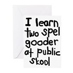 I Learn Two Spel Gooder At Pu Greeting Cards (Pk o