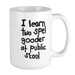 I Learn Two Spel Gooder At Pu Large Mug