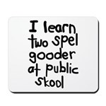 I Learn Two Spel Gooder At Pu Mousepad