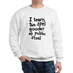I Learn Two Spel Gooder At Pu Sweatshirt