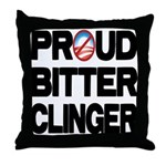 Proud Bitter Clinger Throw Pillow