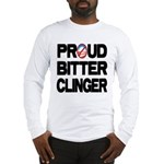 Proud Bitter Clinger Long Sleeve T-Shirt