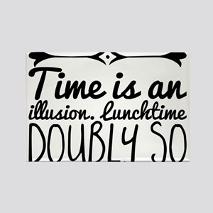 Time is an illusion. Lunchtime doubly so Magnets