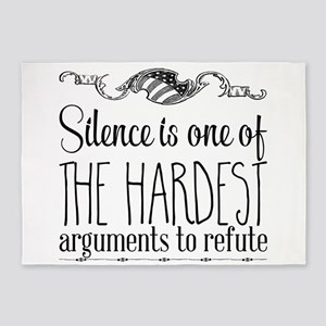 Silence is one of the hardest argum 5'x7'Area Rug