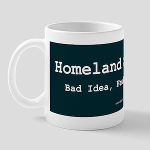 Homeland Security: Bad Idea Mug